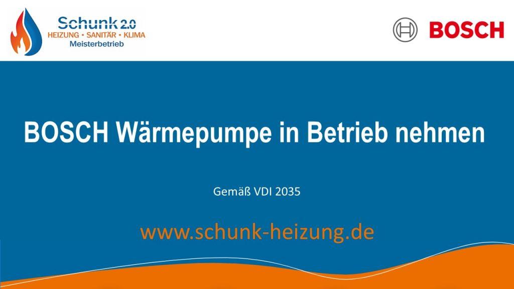 Wärmepumpe von BOSCH in Betrieb nehmen nach VDI 2035